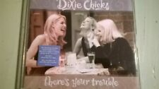 Dixie Chicks, There's your Trouble, CD single Epic 1999 free postage