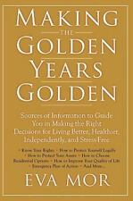 Making the Golden Years Golden : Resources and Sources of Information to...