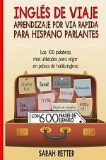 Ingles de Viaje: Aprendizaje Por Via Rapida para Hispano Parlantes : Las 100...