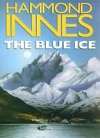 The Blue Ice By HAMMOND INNES. 9780330342186
