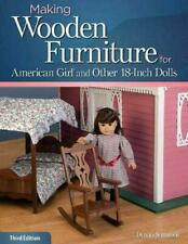 MAKING WOODEN FURNITURE FOR AMERICAN GIRL AND OTHER 18 IN. DOLLS  NEW