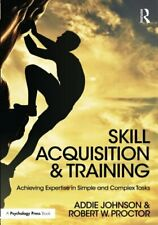 Skill Acquisition and Training : Achieving Expe. Johnson, Addie.#