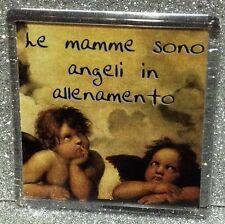 FESTA DELLA MAMMA MAGNETE CALAMITA MAGNETE IN PLEXIGLASS LE MAMME SONO ANGELI