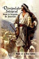 Discipulado Integral : Metodo de Discipulado de Jesucristo by Miguel De la...