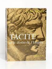 Tacite et le destin de l'Empire, Alain MICHEL. Préface P. GRIMAL. Arthaud, 1966.