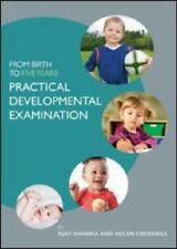 From Birth to Five Years. Practical Developmental Examination by Ajay Sharma,...