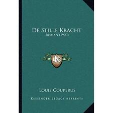 De Stille Kracht: Roman (1900) (Dutch Edition), Couperus, Louis, Good Paperback