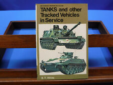 Tanks and Other Tracked Vehicles in Service- B.T. White, 1978, 1st Edition