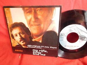 SANTO My rifle pony and me TV OST 45rpm 7' + PS 1980 ITALY MINT- John Wayne
