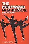 The Hollywood Film Musical: By Grant, Barry Keith