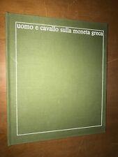 bbb GIORGIO GIACOSA - UOMO E CAVALLO SULLA MONETA GRECA - DE AGOSTINI, 1973