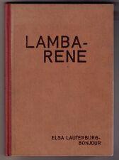 Lauterburg Lambarene, Erlebnisse einer Bernerin im Afrikanischen Urwald