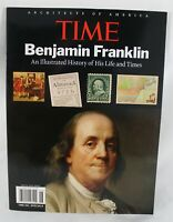 Time Magazine BENJAMIN FRANKLIN Special Ed. An Illustrated History Of His Life