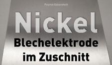 Nickel-Anode / Elektrode / Blech / Galvanik / Zuschnitt Wunschmaß 20 50 100 mm