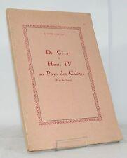 DAVID-MARESCOT César à Henri IV au Pays des Calètes Pays de Caux 1955