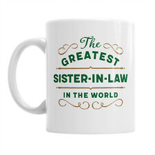 Greatest Sister-in-law Gifts Mug Sister-in-law Birthday Sister-in-law to be