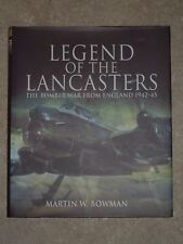 Legend of the Lancasters: The Bomber War from England 1942-45 (H/B)
