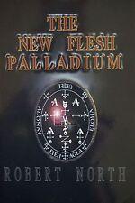The New Flesh Palladium by Robert North