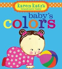 Baby's Colors by Karen Katz (2010, Board Book)