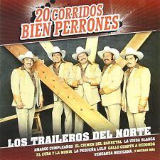 Los Traileros del Norte 20 Corridos Bien Perrones CD New Nuevo Sealed