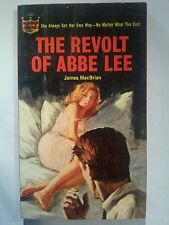 The Revolt of Abbe Lee: MacBrian Monarch 1964 Sleaze/GGA/Fiction/Adult E-39
