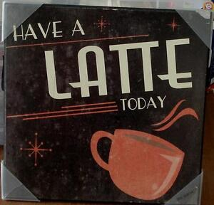 """Target Wall Art Plaque - Have a Latte Today- 12"""" x 12"""" -  BRAND NEW  VERY CUTE"""