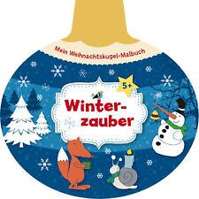 Mein Weihnachtskugel-Malbuch: Winterzauber  Ill. v. Legien, Sabine  Deutsch ...