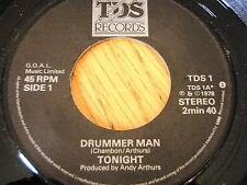 "TONIGHT - DRUMMER MAN      7"" VINYL"