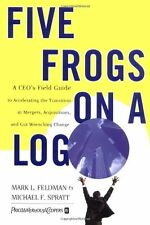 Five Frogs on a Log: A CEOs Field Guide to Accelerating the Transition in Merge
