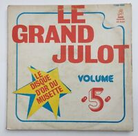 Ref1509 Vinyle 33 Tours Le Grand Julot Vol 5 Le Disque D'or De Musette