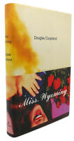 Douglas Coupland MISS WYOMING :   A Novel 1st Edition 1st Printing