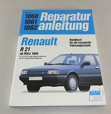 Reparaturanleitung Renault R 21 - ab 1986 !