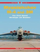 Red Star - Myasishchev M-4 & 3M: Soviet Strategic Jet Bomber (Yefim Gordon)