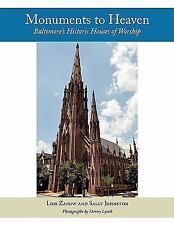 Monuments to Heaven : Baltimore's Historic Houses of Worship by Lois Zanow...