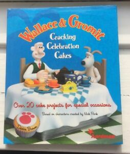 Wallace and Gromit Cracking Celebration Cakes: Debbie Brown - h/b