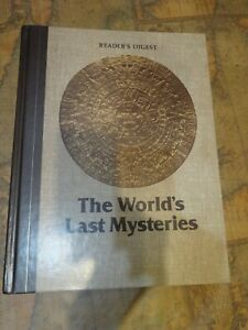The World's Last Mysteries - Reader's Digest - 1981 illustrated hardcover