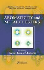 Aromaticity and Metal Clusters (2010, Hardcover)