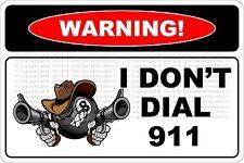 "*Aluminum* Warning I Don't Dial 911 8""x12"" Metal Novelty Sign  NS 644"