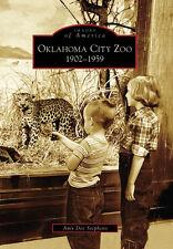 Oklahoma City Zoo: 1902-1959 [Images of America] [OK] [Arcadia Publishing]