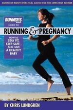 Runner's World Guide to Running and Pregnancy: By Lundgren, Chris