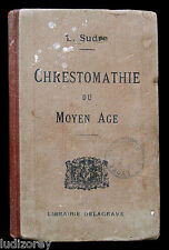 CHRESTOMATHIE DU MOYEN-AGE - SUDRE Ed. DELAGRAVE 1928 - ANTHOLOGIE LITTERATURE