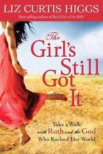 The Girl's Still Got It Take a Walk with Ruth & the God Who Rocked Curtis Higgs