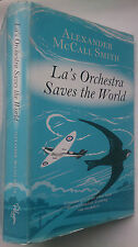 ALEXANDER McCALL SMITH.LA'S ORCHESTRA SAVES THE WORLD.1ST/1 H/B D/J 2008