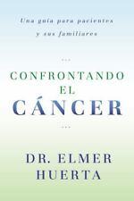 Confrontando El Cancer: Una Guia Complete Para Pacientes Y Sus-ExLibrary
