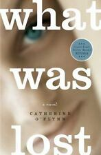 What Was Lost: A Novel, O'Flynn, Catherine, Good Book