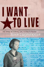 Lugovskaya, Nina, I Want To Live: The Diary Of A Young Girl In Stalin's Russia,