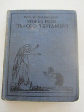 Old Testament Stories - Selected for the Children by Edwin Chisholm