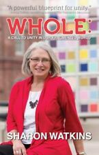 Whole: A Call to Unity in Our Fragmented World (Paperback  2014)