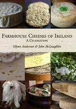 NEW Farmhouse Cheeses of Ireland: A Celebration by Glynn Anderson