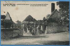 CPA:La Guerre 1914-1915 - COURTACON (Aisne) - Les traces du passage des barbares